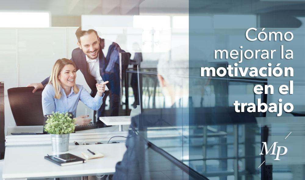 Mejorar la motivación en el trabajo - Mireia Poch