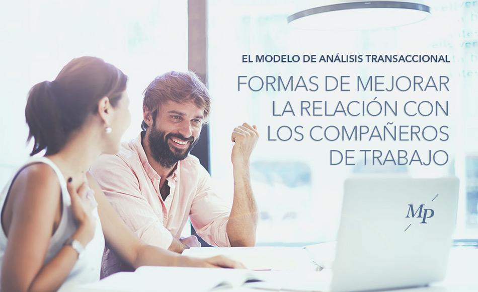 Analisis transaccional mejorar relación con compañeros trabajo - Mireia Poch