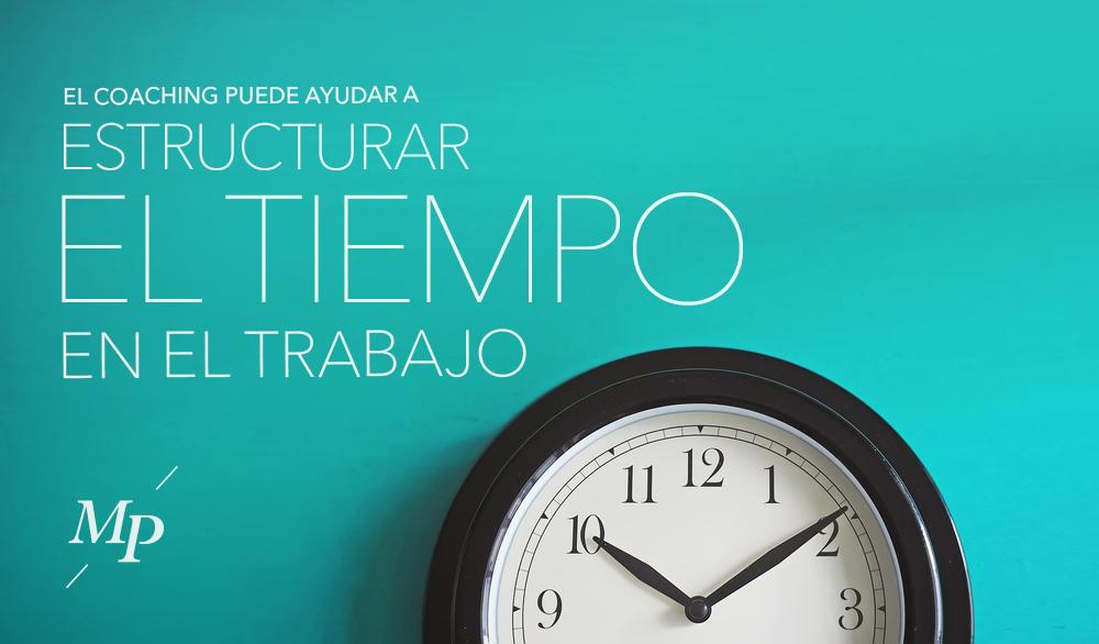 Estructurar el tiempo en el trabajo - Mireia Poch