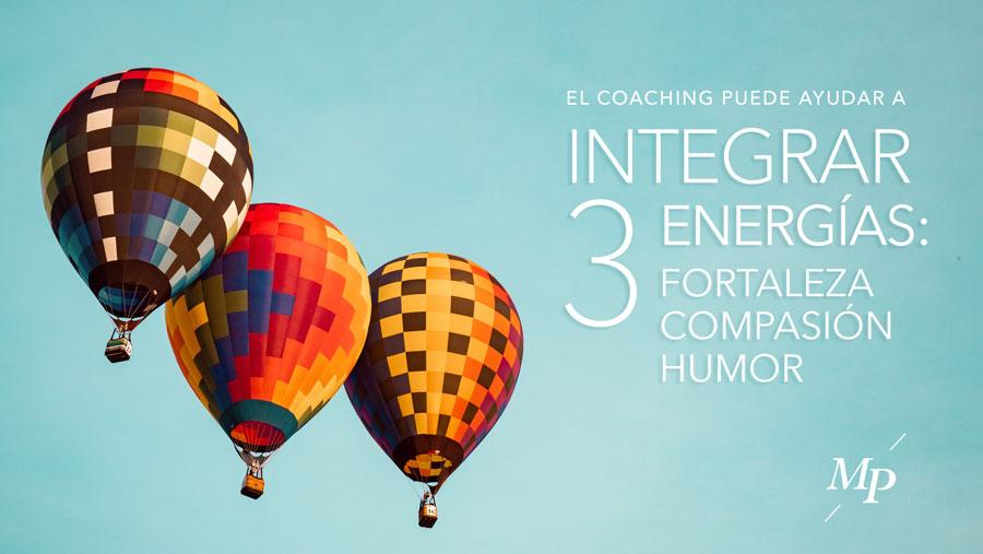 Integrar tres energias: Fortaleza, compasión y humor