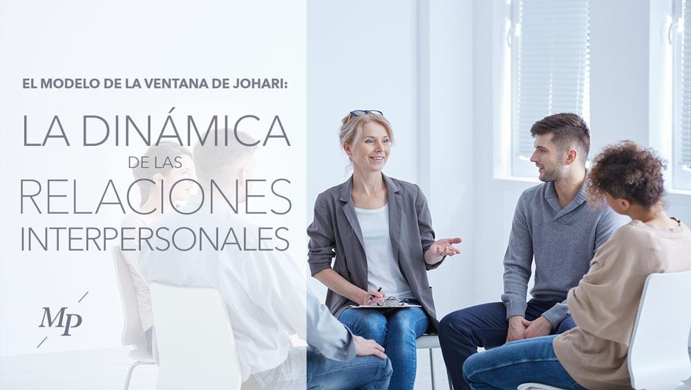 El modelo de la ventana de Johari: conoce la dinámica de las relaciones interpersonales -Mireia Poch